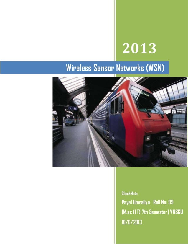 2013 CheckMate Payal Umraliya Roll No: 99 [M.sc (I.T) 7th Semester] VNSGU 10/6/2013 Wireless Sensor Networks (WSN)