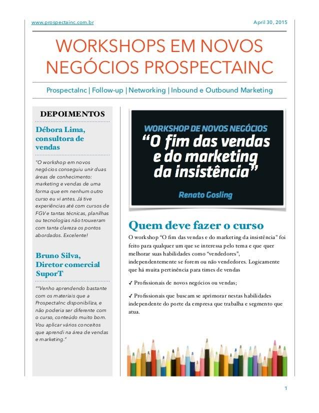 """www.prospectainc.com.br April 30, 2015 Quem deve fazer o curso O workshop """"O fim das vendas e do marketing da insistência"""" ..."""
