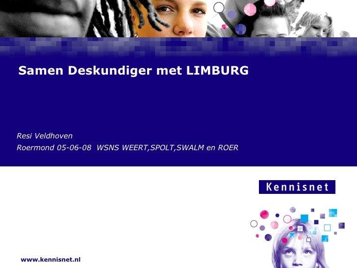 Samen Deskundiger met LIMBURG Resi Veldhoven Roermond 05-06-08  WSNS WEERT,SPOLT,SWALM en ROER