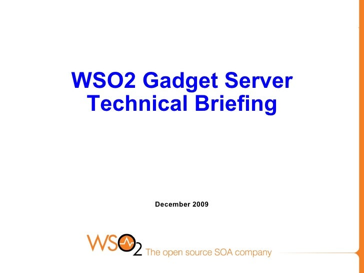 WSO2 Gadget Server  Technical Briefing           December 2009