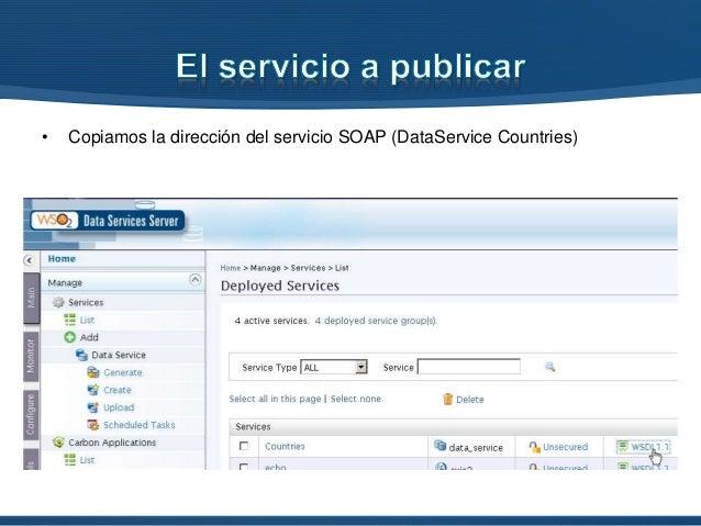 • Iniciamos el wizard de creación, indicamos que el servicio es del tipo SOAP y pegamos la dirección del WSDL copiada prev...