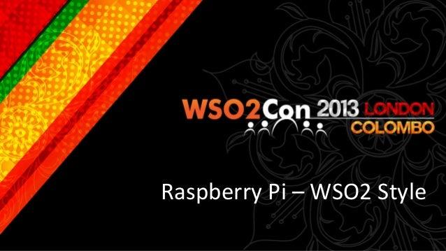 Raspberry Pi – WSO2 Style
