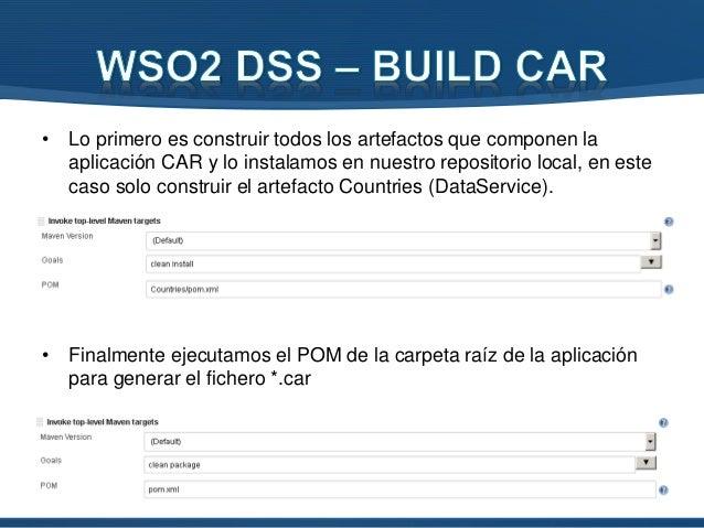 • Para poder desplegar el fichero CAR en el servidor DSS, habría que parametrizar el Job con los siguientes parámetros. • ...