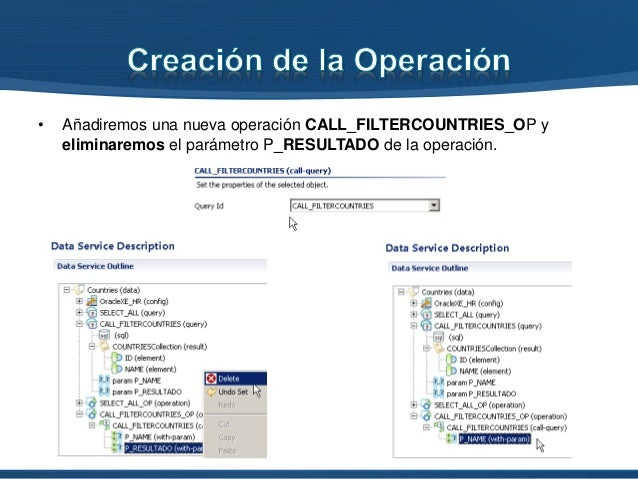 • Añadiremos una nueva operación CALL_FILTERCOUNTRIES_OP y eliminaremos el parámetro P_RESULTADO de la operación.