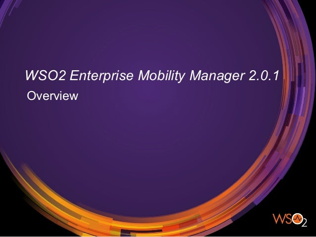 WSO2 Enterprise Mobility Manager 2.0.1 Overview