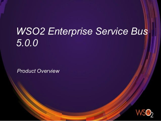 WSO2 Enterprise Service Bus 5.0.0 Product Overview