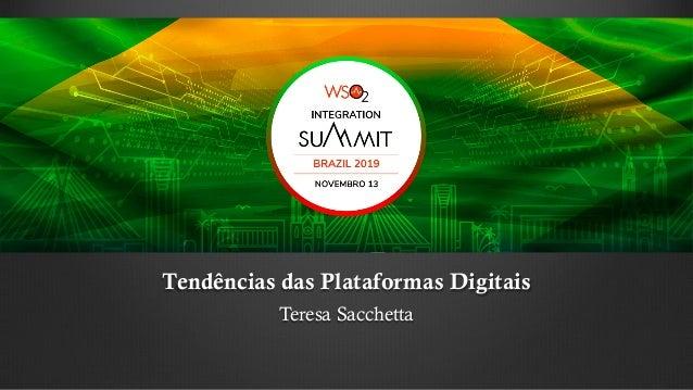 Tendências das Plataformas Digitais Teresa Sacchetta