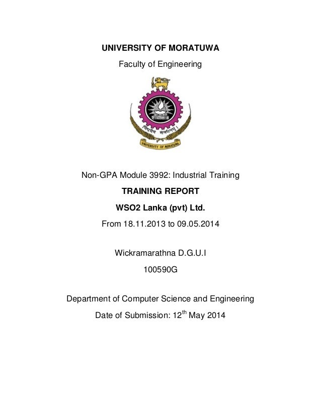 UNIVERSITY OF MORATUWA Faculty of Engineering Non-GPA Module 3992: Industrial Training TRAINING REPORT WSO2 Lanka (pvt) Lt...