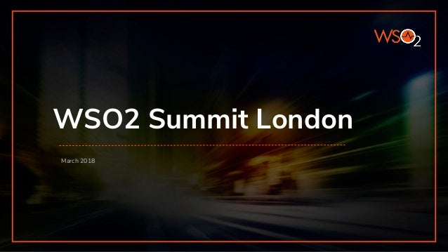 WSO2 Summit London March 2018