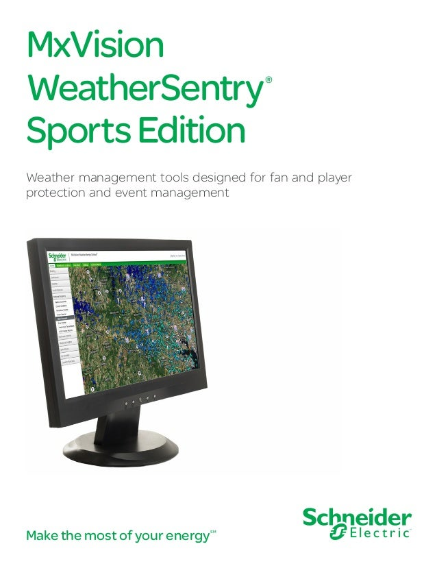 MxVision WeatherSentry® SportsEdition Weather management tools designed for fan and player protection and event management...
