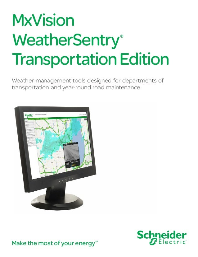 MxVision WeatherSentry® TransportationEdition Weather management tools designed for departments of transportation and year...
