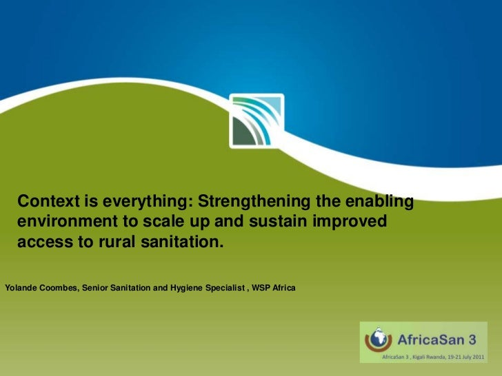 Context is everything: Strengthening the enabling environment to scale up and sustain improved access to rural sanitation....