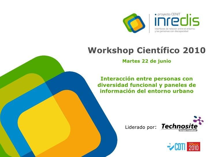 Liderado por :  Workshop Científico 2010   Martes 22 de junio Interacción entre personas con diversidad funcional y panele...