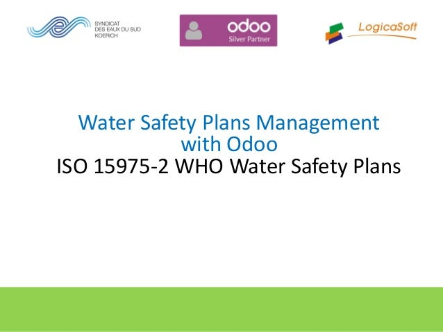 Water Safety Plans Management with Odoo ISO 15975-2 WHO Water Safety Plans