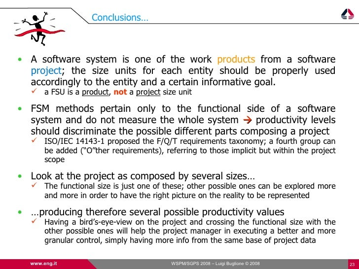 Conclusions…    • A software system is one of the work products from a software   project; the size units for each entity ...
