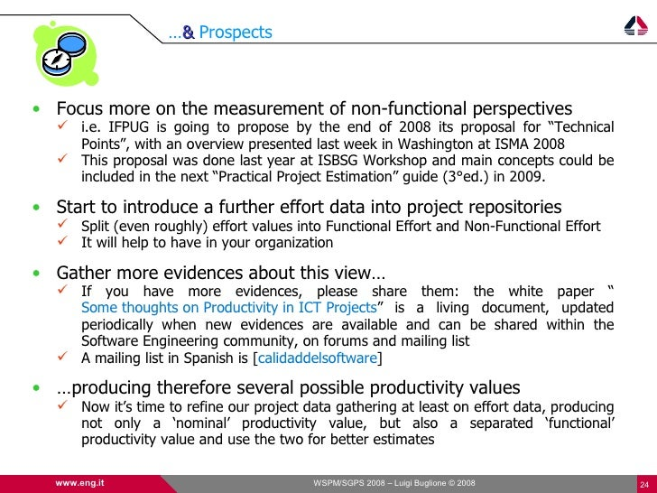 …& Prospects    • Focus more on the measurement of non-functional perspectives     i.e. IFPUG is going to propose by the ...