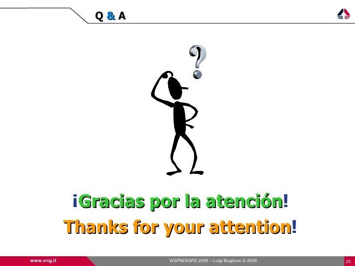 Q&A                   ¡Gracias por la atención!                               atención              Thanks for your attent...