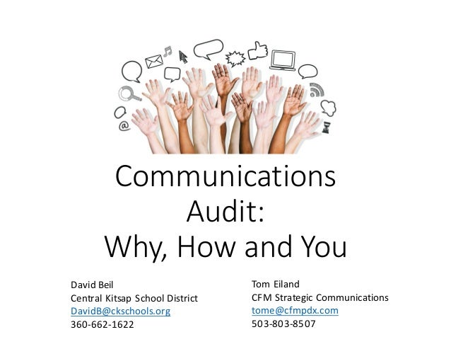 Communications Audit: Why,HowandYou DavidBeil CentralKitsapSchoolDistrict DavidB@ckschools.org 360-662-1622 TomE...