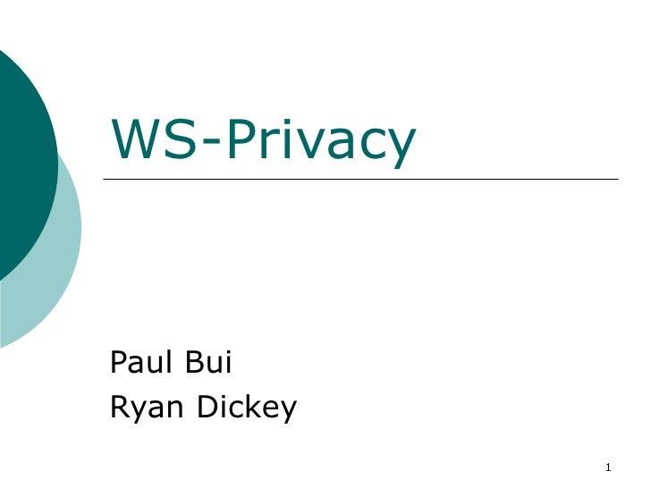 WS-Privacy Paul Bui Ryan Dickey