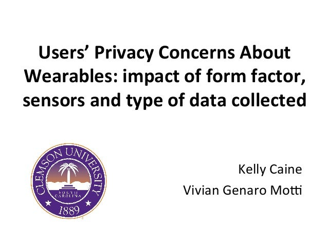 Users'	   Privacy	   Concerns	   About	    Wearables:	   impact	   of	   form	   factor,	    sensors	   and	   type	   of	...