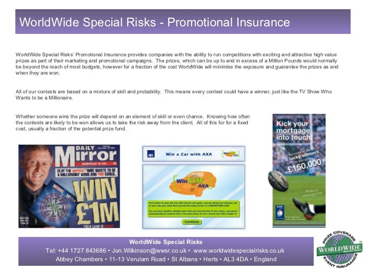 WorldWide Special Risks' Promotional Insurance provides companies with the ability to run competitions with exciting and a...
