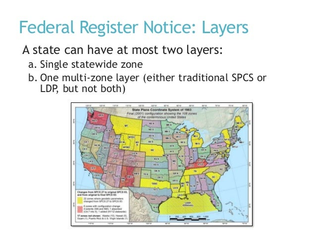 Federal Register Notice: Layers A state can have at most two layers: a. Single statewide zone b. One multi-zone layer (eit...