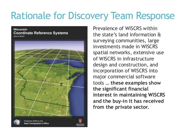 Rationale for Discovery Team Response Prevalence of WISCRS within the state's land information & surveying communities, la...