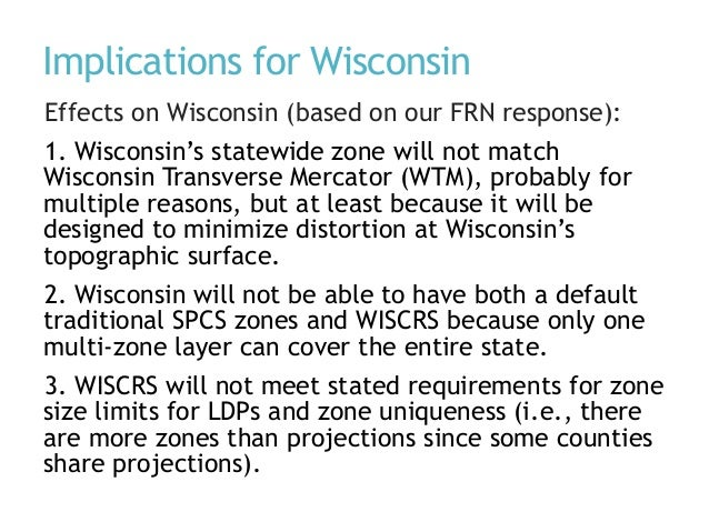Implications for Wisconsin Effects on Wisconsin (based on our FRN response): 1. Wisconsin's statewide zone will not match ...
