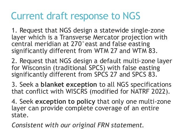 Current draft response to NGS 1. Request that NGS design a statewide single-zone layer which is a Transverse Mercator proj...