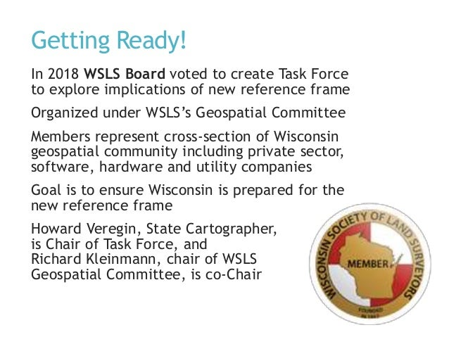 Getting Ready! In 2018 WSLS Board voted to create Task Force to explore implications of new reference frame Organized unde...