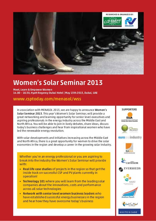 Women's Solar Seminar 2013www.csptoday.com/menasol/wssMeet, Learn & Empower Women14.00 – 18.30, Hyatt Regency Dubai Hotel ...