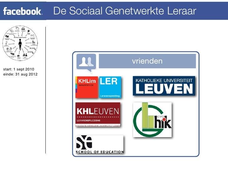 De Sociaal Genetwerkte Leraar                                    vriendenstart: 1 sept 2010einde: 31 aug 2012