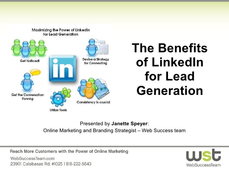 The Benefits of LinkedIn for Lead Generation Presented by  Janette Speyer : Online Marketing and Branding Strategist – Web...