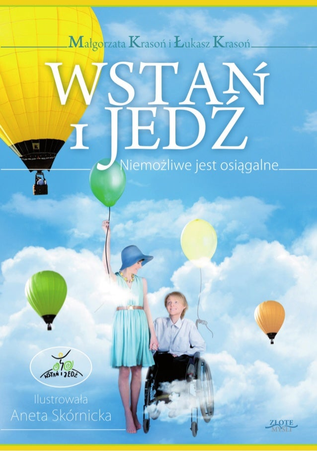 """Ten ebook zawiera darmowy fragment publikacji """"Wstań i jedź""""Darmowa publikacja dostarczona przezZloteMysli.plCopyright by ..."""