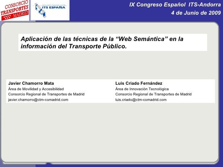 """Aplicación de las técnicas de la """"Web Semántica"""" en la información del Transporte Público. Luis Criado Fernández Área de I..."""