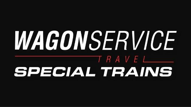 WAGON SERVICE travel s.r.o. Založenie v roku 2000 Vlastník lôžkových a ležadlových vozňov RIC Touroperátor z oblasti želez...