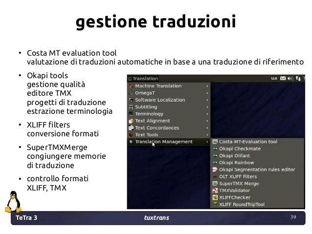 TeTra 3 tuxtrans 39 39 gestione traduzioni ● Costa MT evaluation tool valutazione di traduzioni automatiche in base a una ...