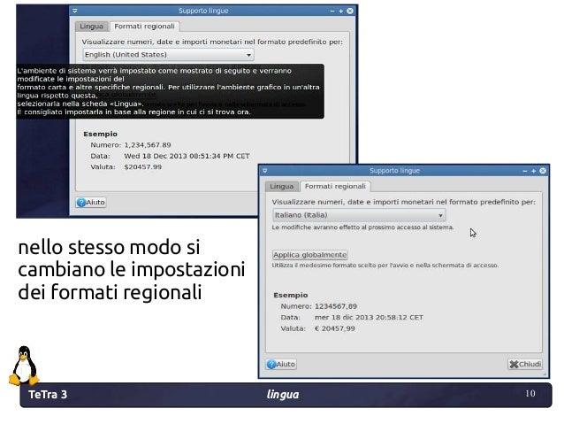 TeTra 3 lingua 10 10 nello stesso modo si cambiano le impostazioni dei formati regionali