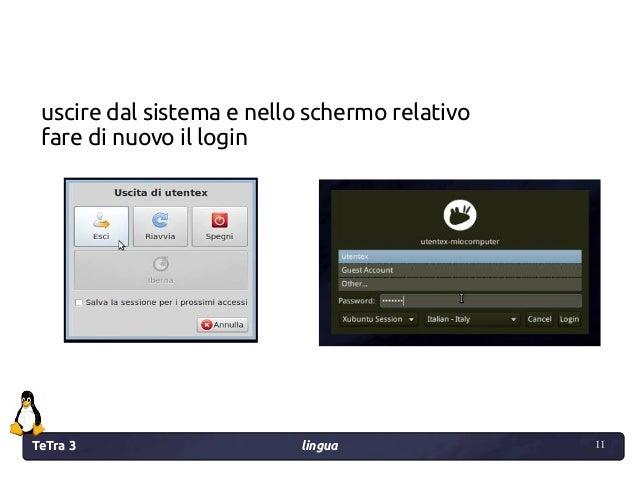 TeTra 3 lingua 11 11 uscire dal sistema e nello schermo relativo fare di nuovo il login