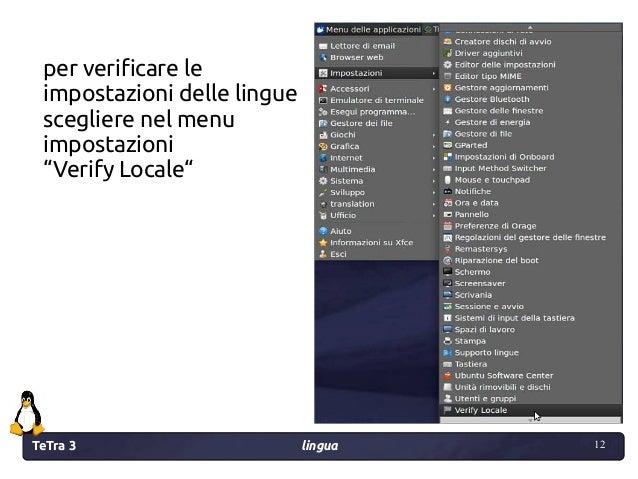 """TeTra 3 lingua 12 12 per verificare le impostazioni delle lingue scegliere nel menu impostazioni """"Verify Locale"""""""