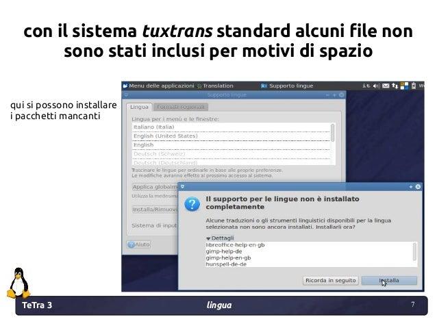 TeTra 3 lingua 7 7 con il sistema tuxtrans standard alcuni file non sono stati inclusi per motivi di spazio qui si possono...
