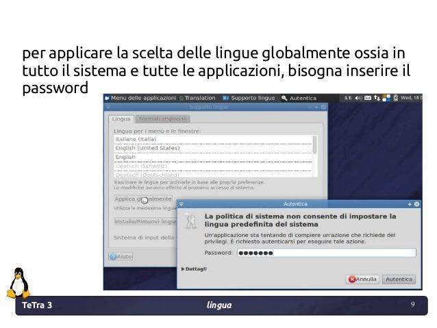 TeTra 3 lingua 9 9 per applicare la scelta delle lingue globalmente ossia in tutto il sistema e tutte le applicazioni, bis...