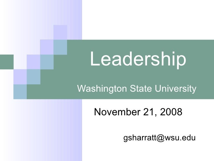 Leadership Washington State University  November 21, 2008 [email_address]