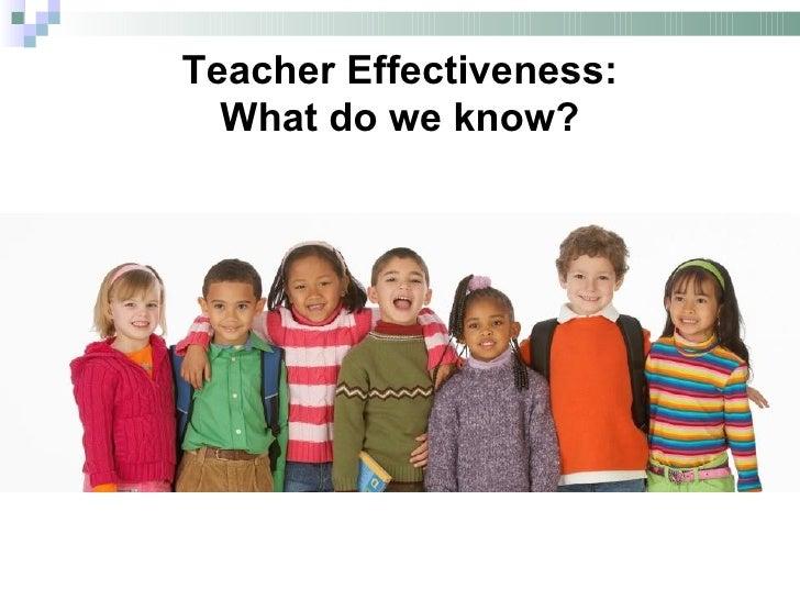 Teacher Effectiveness: What do we know?