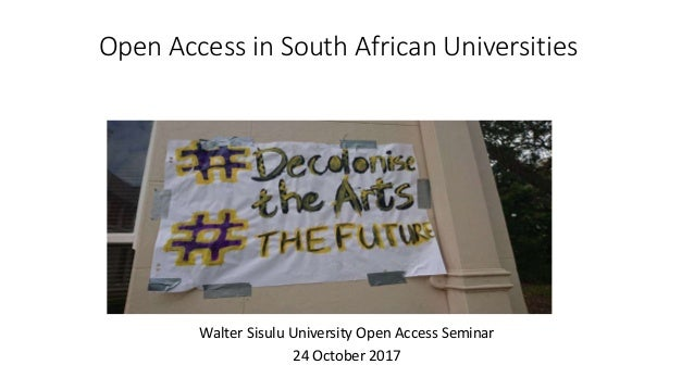 Open Access in South African Universities Walter Sisulu University Open Access Seminar 24 October 2017