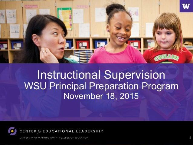 Instructional Supervision WSU Principal Preparation Program November 18, 2015 1