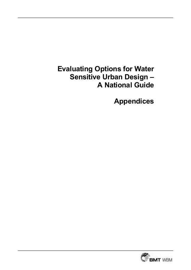Evaluating Options for Water   Sensitive Urban Design –           A National Guide                Appendices