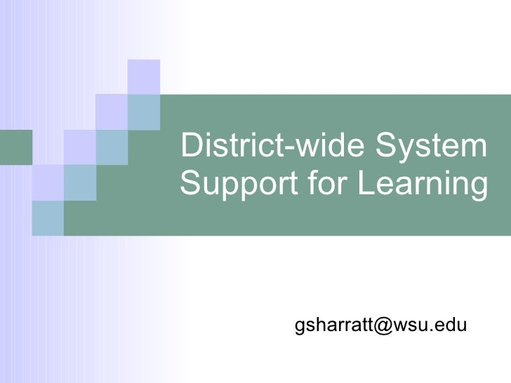 District-wide System Support for Learning [email_address]