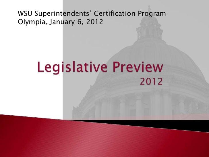 WSU Superintendents' Certification ProgramOlympia, January 6, 2012