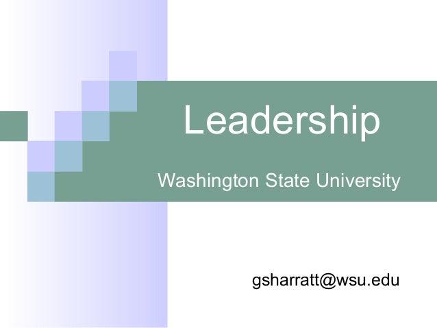 Leadership Washington State University gsharratt@wsu.edu